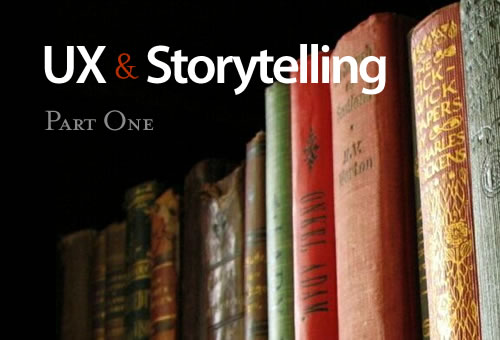 UX and Storytelling -- part 1