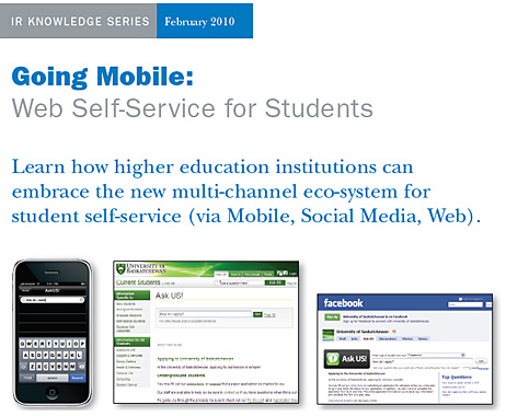 Going Mobile: Web Self-Service for Students Learn how higher education institutions can embrace the new multi-channel eco-system for student self-service (via Mobile, Social Media, Web)