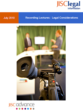 Recording Lectures: Legal Considerations -- from JISC July 2010