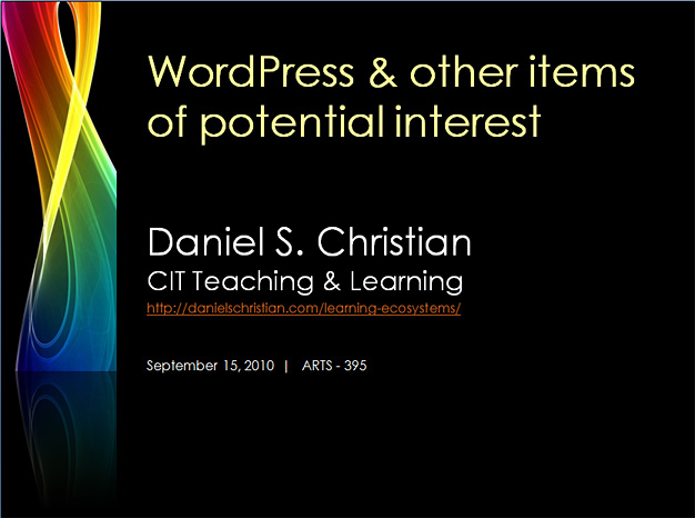 WordPress and other items of potential interest -- by Daniel S. Christian