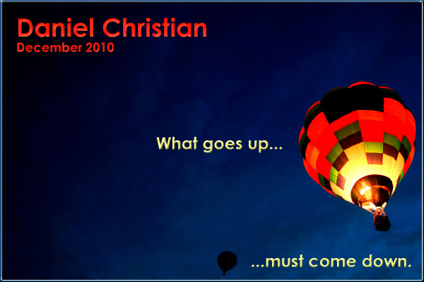 What goes up...must come down -- by Daniel S. Christian