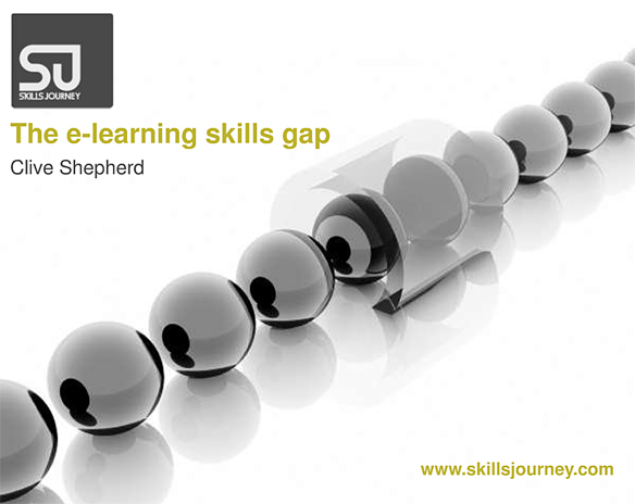 The e-learning skills gap -- by Clive Sheperd -- January 2011