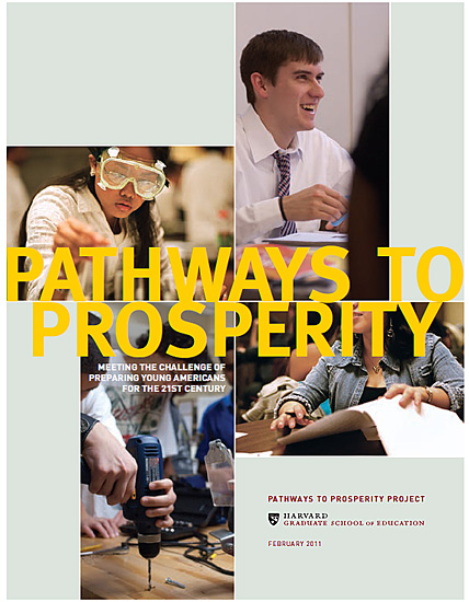 Pathways to Prosperity -- Report from Harvards' Graduate School of Education -- Feb 2011