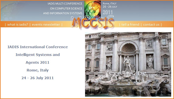 IADIS International Conference: Intelligent Systems and Agents - in Rome, July 24-26, 2011