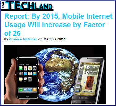 Report: By 2015, Mobile Internet Usage Will Increase by Factor of 26