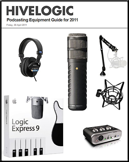 Hivelogic's Podcasting Equipment and Software Guide for 2011