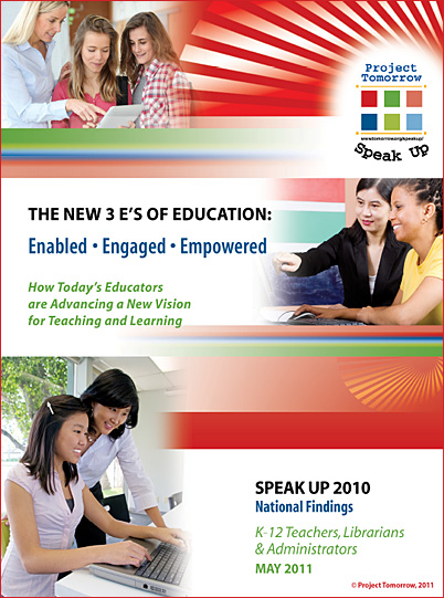 The New 3 E's of Education: Enabled; Empowered; Engaged -- May 2011 from Project Tomorrow