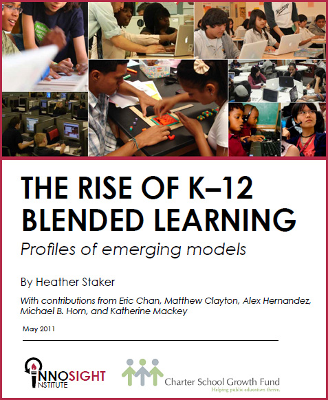 The Rise of K-12 Blended Learning -- May 2011