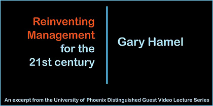 Gary Hamel -- Reinventing Managment for the 21st Century