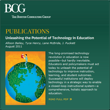 Unleashing the Power of Technology in Education - Report from the BCG in August 2011