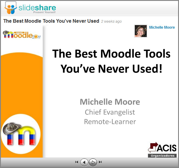 August 2011 presentation from Michelle Moore: The Best Moodle Tools You've Never Used