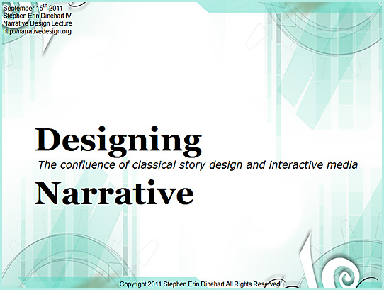 Designing Interactive Narrative -- Stephen Erin Dinehart -- September 2011