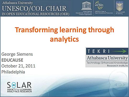 George Siemens 10-21-11 Presentation: Transforming Learning Through Analytics