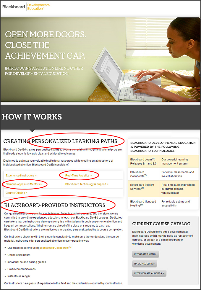Blackboard Developmental EducationTM (Blackboard DevEd) is a comprehensive program of blended instruction and online remedial courses designed to improve student achievement levels cost-effectively.