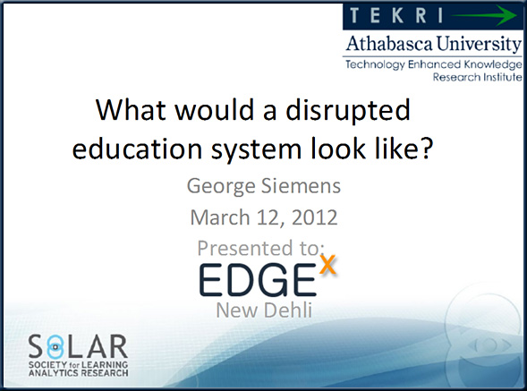What would a disrupted education system look like? -- from GeorgeSiemens