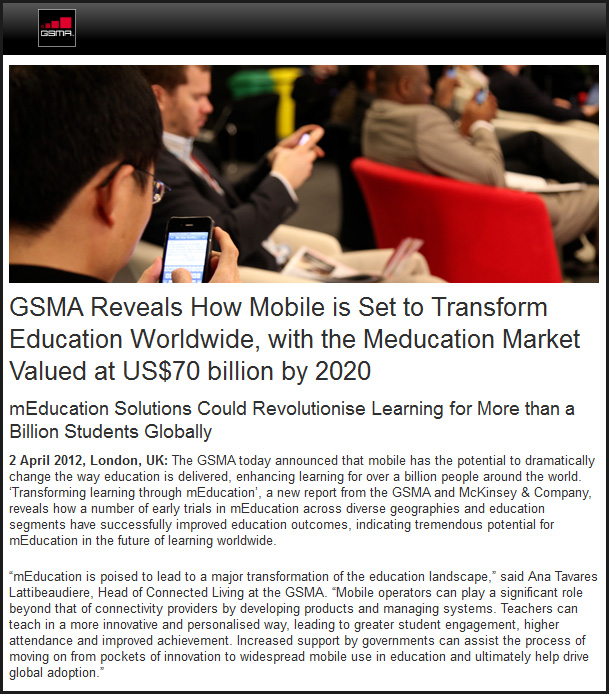 GSMA Reveals How Mobile is Set to Transform Education Worldwide, with the Meducation Market Valued at US$70 billion by 2020; mEducation Solutions Could Revolutionise Learning for More than a Billion Students Globally