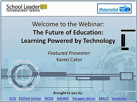 The Future of Education - Learning Powered by Techonology -- Karen Cator -- May 2012
