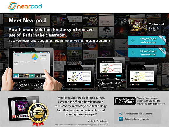 nearpod.com -- Bring the classroom to life with interactive mobile presentations that teachers create and customize themselves.
