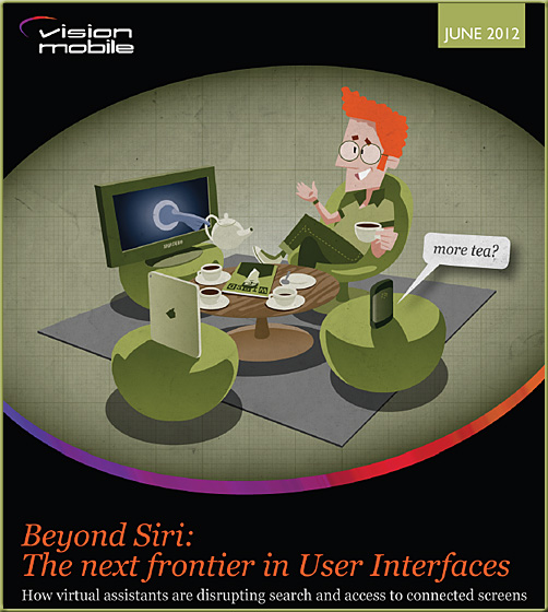Beyond Siri - A report regarding the future of Virtual Assistants -- from VisionMobile -- June 2012