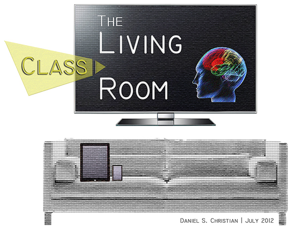 The Living [Class] Room -- by Daniel Christian -- July 2012 -- a second device used in conjunction with a Smart/Connected TV