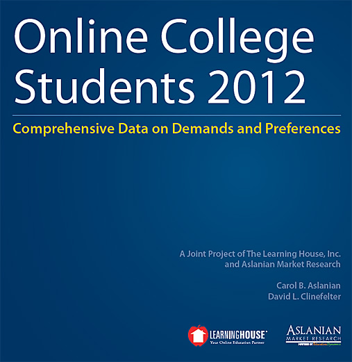 Online College Students 2012: Comprehensive Data on Demands and Preferences [Aslanian & Clinefelter]