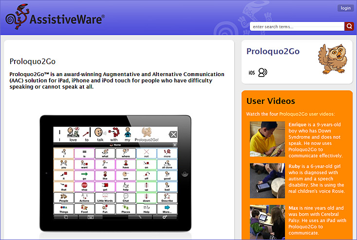 Proloquo2Go™ is an award-winning Augmentative and Alternative Communication (AAC) solution for iPad, iPhone and iPod touch for people who have difficulty speaking or cannot speak at all.