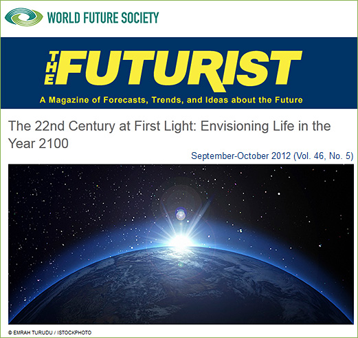 The 22nd Century at First Light -- Envisioning Life in the Year 2100 -- from The Futurist's September October 2012 edition