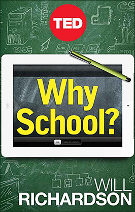 Will Richardson: Why School?