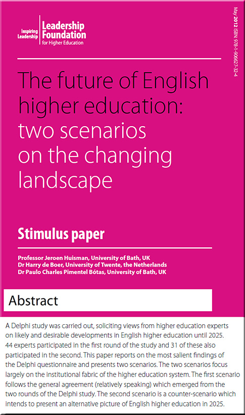 The future of English higher education: two scenarios on the changing landscape -- May 2012 by Huisman, de Boer, and Pimentel Botas