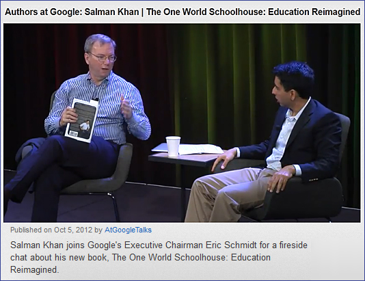 Sal Kahn and Eric Schmidt - at Google Talks -- October 2012