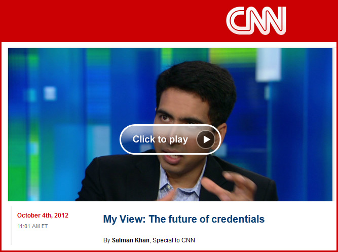 Sal Khan -- My view of credentials - from CNN -- October 2012