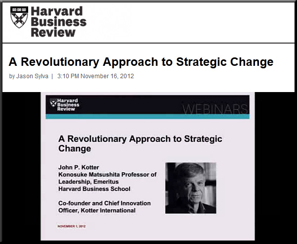 A revolutionary approach to strategic change -- John Kotter -- November 2012
