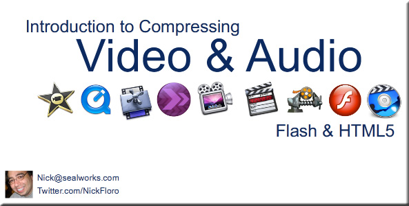 Introduction to compression -- audio and video optimization for learning -- by Nick Floro Novebmer 2012