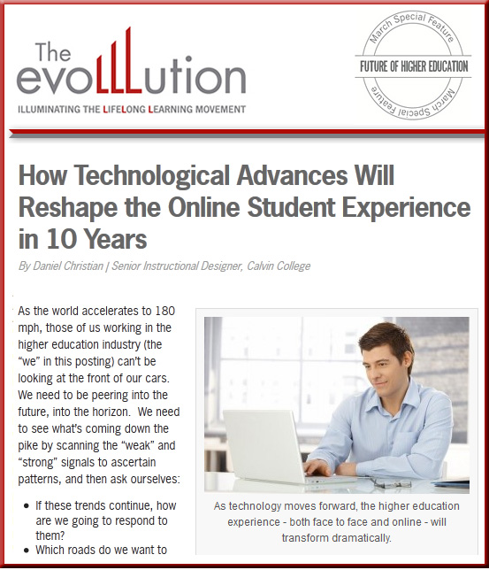My thoughts on the future of higher education -- March 2013 by Daniel Christian