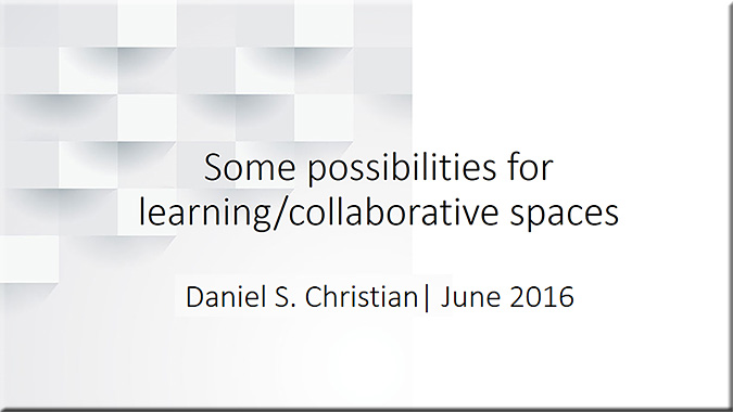 DanielChristian-PossibilitiesCollabSpaces-June2016
