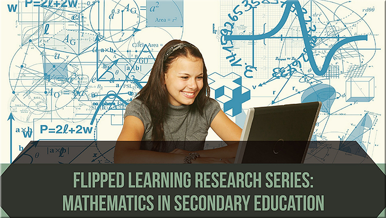 Flipped Learning Research Series: Mathematics in Secondary Education
