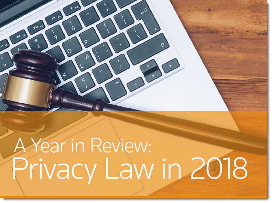A Year in Review: Privacy Law in 2018
