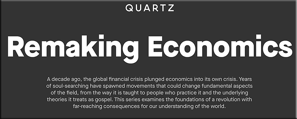 The Remaking Economics Series from Quartz.com