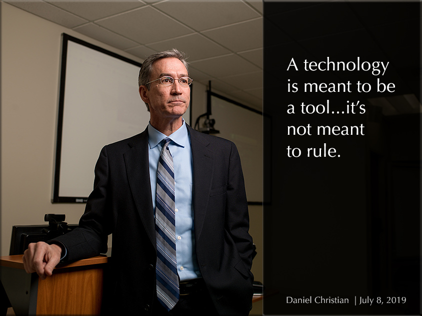 Daniel Christian -- A technology is meant to be a tool, it is not meant to rule.