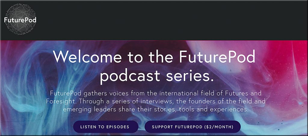 FuturePod gathers voices from the international field of Futures and Foresight. Through a series of interviews, the founders of the field and emerging leaders share their stories, tools and experiences.