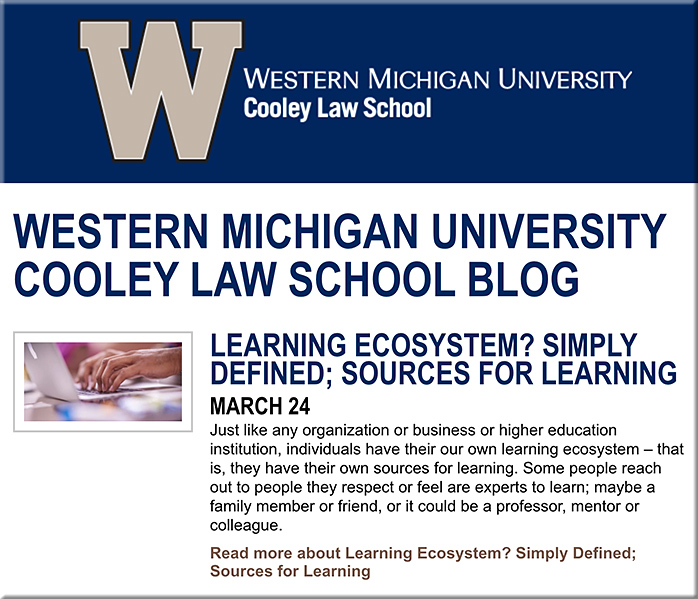 Enhancing the learning ecosystem at the WMU-Cooley Law School