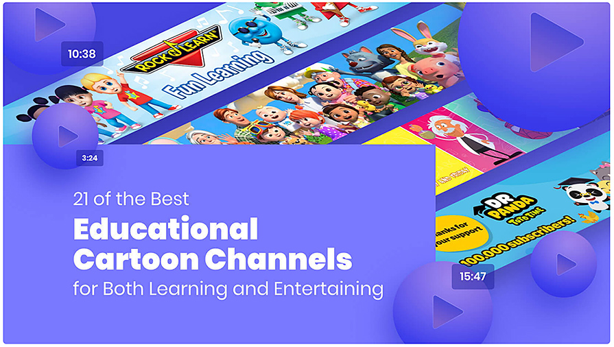 21 of the Best Educational Cartoon Channels for Both Learning and Entertaining