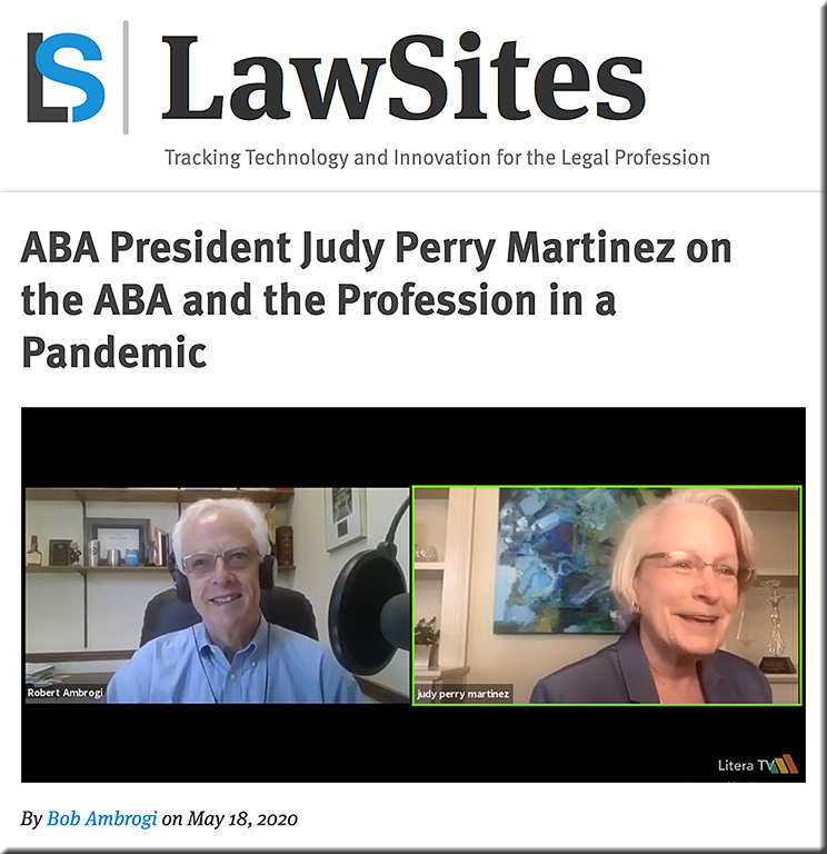 ABA President Judy Perry Martinez on the ABA and the Profession in a Pandemic [Ambrogi]