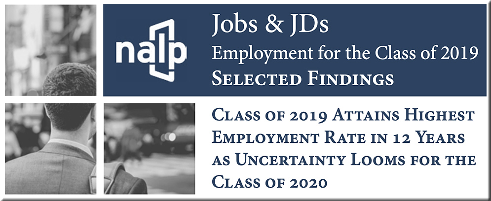 National Association for Law Placement -- Jobs & JDs Employment for the Class of 2019 Selected Findings