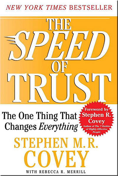 The Speed of Trust -- a book by Stephen M.R. Covey