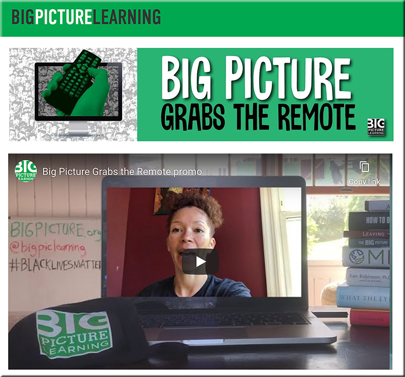 Grab the remote! A series from Big Picture Learning!