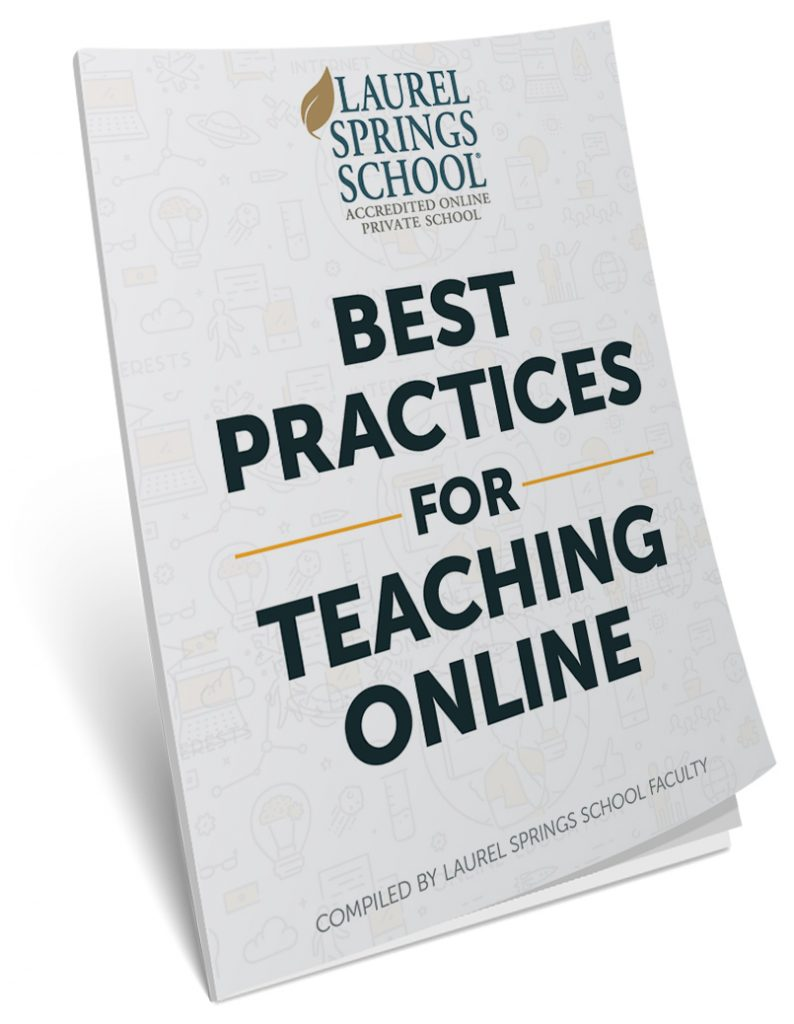 Best Practices for Teaching Online -- K12 -- Laurel Springs School