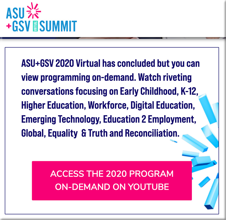 On-demand recordings available for the 11th Annual ASU+GSV Summit
