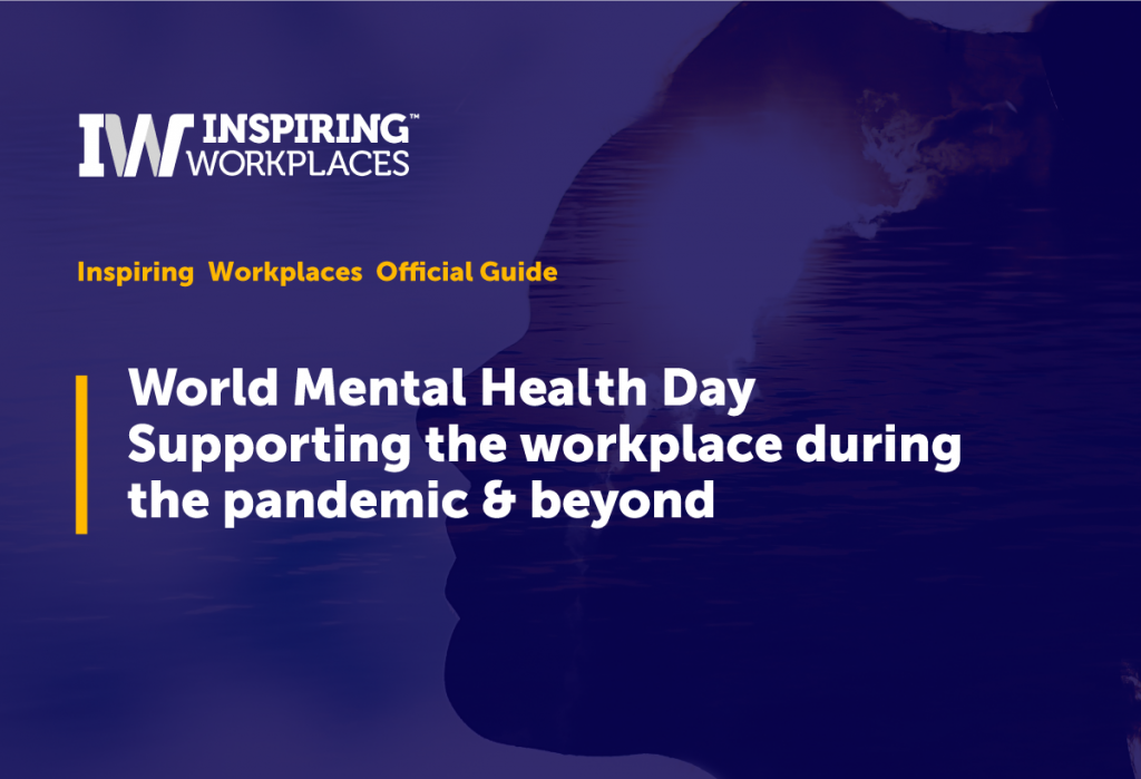 IW Official Guide: World Mental Health Day Supporting the workplace during the pandemic and beyond