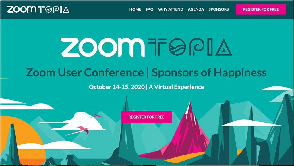 If you are using Zoom, you may want to attend Zoomtopia -- a two-day complimentary virtual conference
